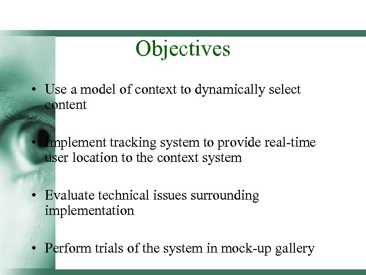 Objectives • Use a model of context to dynamically select content • Implement tracking