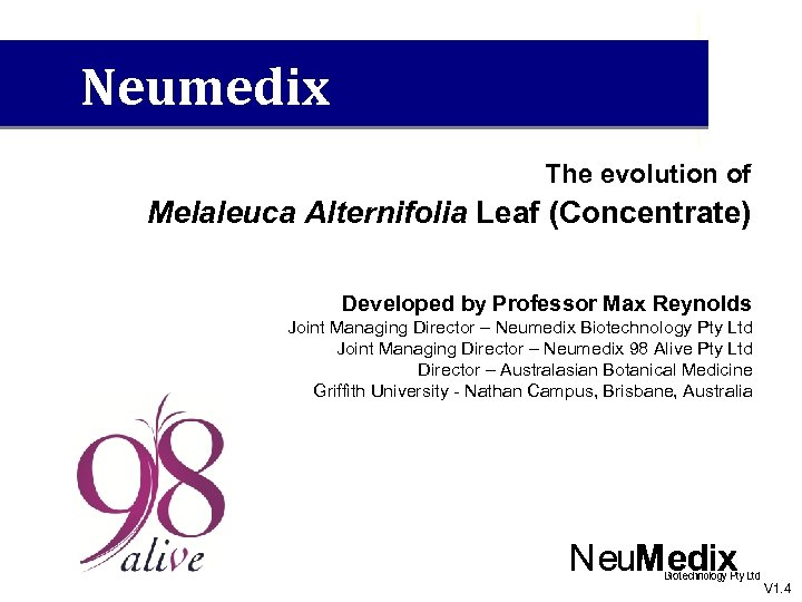Neumedix The evolution of Melaleuca Alternifolia Leaf (Concentrate) Developed by Professor Max Reynolds Joint