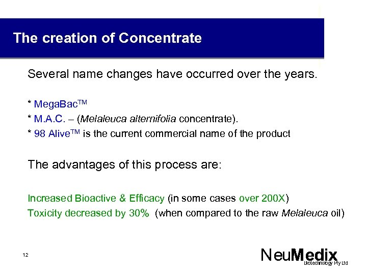 The creation of Concentrate Several name changes have occurred over the years. q *