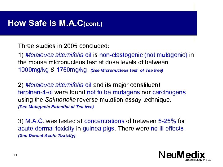 How Safe is M. A. C(cont. ) Three studies in 2005 concluded: 1) Melaleuca