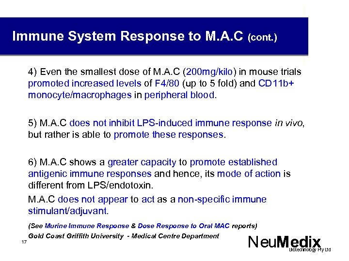 Immune System Response to M. A. C (cont. ) 4) Even the smallest dose
