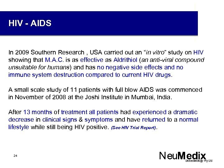 "HIV - AIDS In 2009 Southern Research , USA carried out an ""in vitro"""