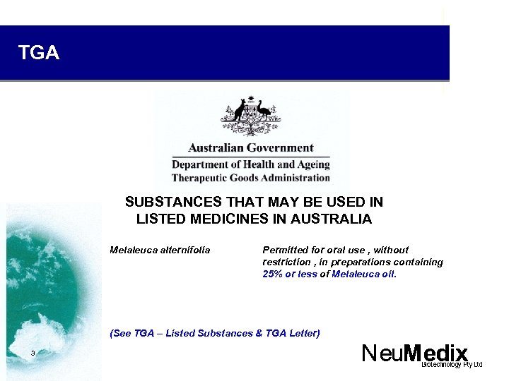 TGA SUBSTANCES THAT MAY BE USED IN LISTED MEDICINES IN AUSTRALIA Melaleuca alternifolia Permitted