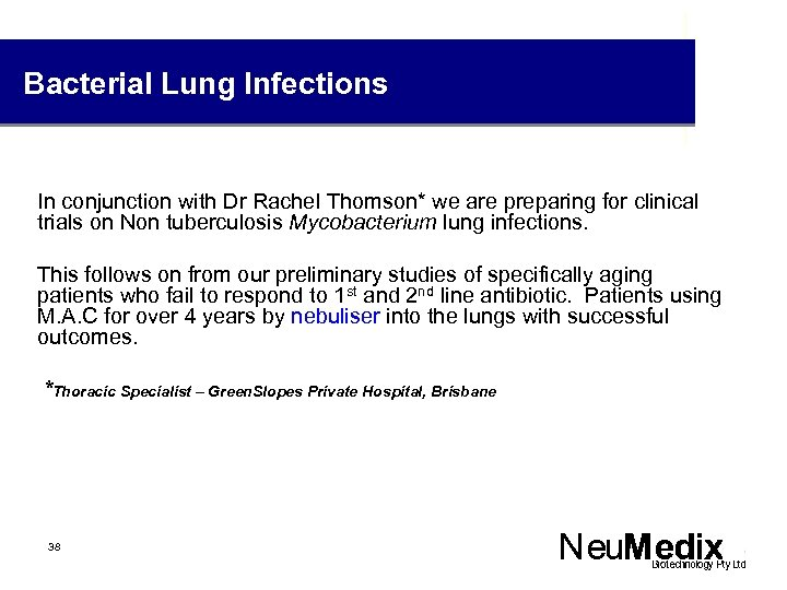 Bacterial Lung Infections In conjunction with Dr Rachel Thomson* we are preparing for clinical