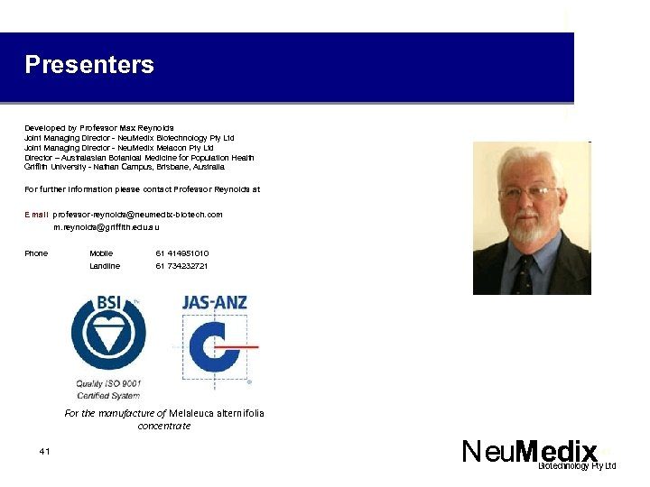 Presenters Developed by Professor Max Reynolds Joint Managing Director - Neu. Medix Biotechnology Pty