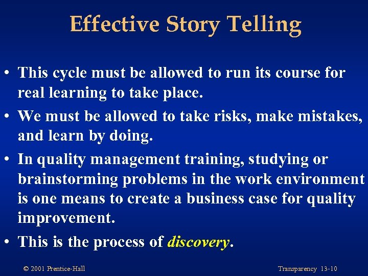 Effective Story Telling • This cycle must be allowed to run its course for
