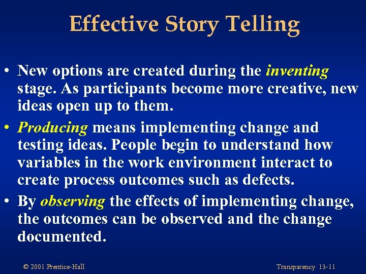 Effective Story Telling • New options are created during the inventing stage. As participants