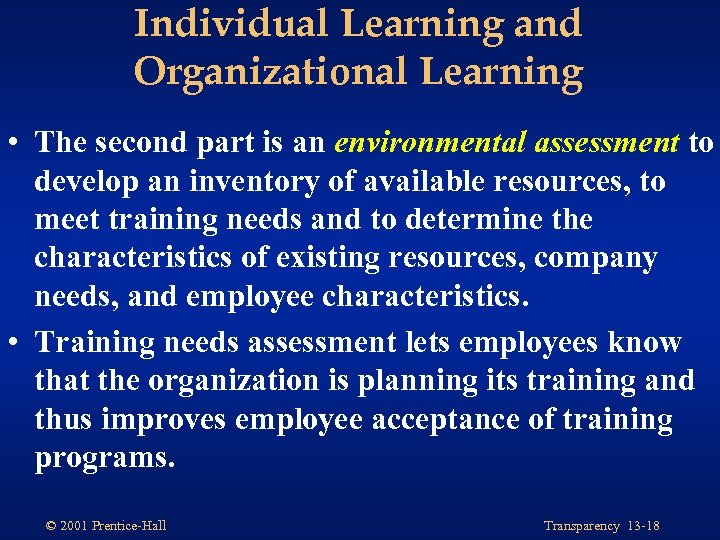 Individual Learning and Organizational Learning • The second part is an environmental assessment to