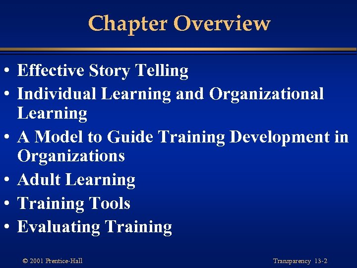 Chapter Overview • Effective Story Telling • Individual Learning and Organizational Learning • A
