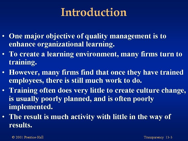 Introduction • One major objective of quality management is to enhance organizational learning. •