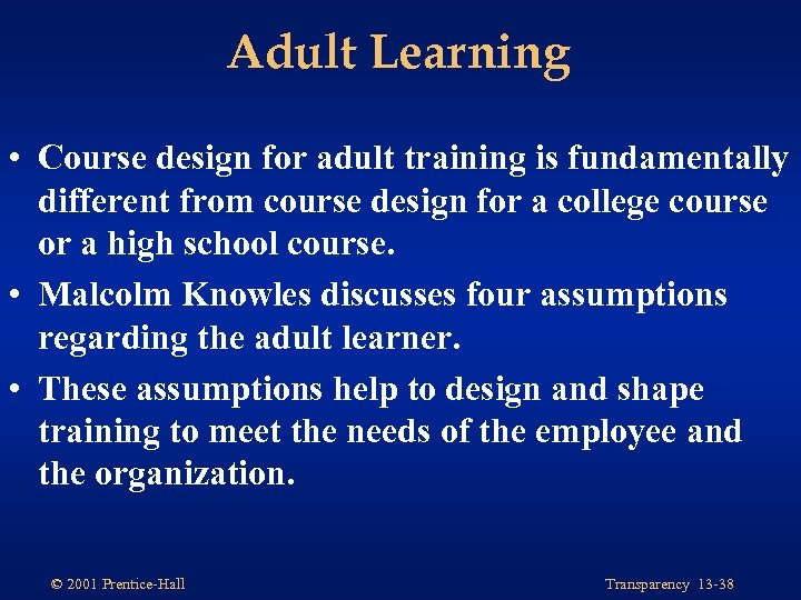 Adult Learning • Course design for adult training is fundamentally different from course design