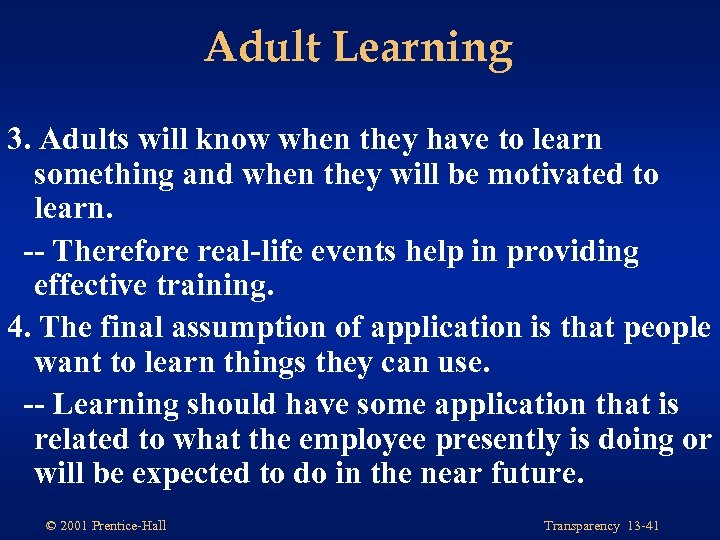 Adult Learning 3. Adults will know when they have to learn something and when