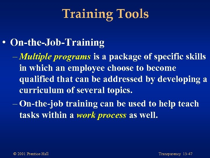 Training Tools • On-the-Job-Training – Multiple programs is a package of specific skills in