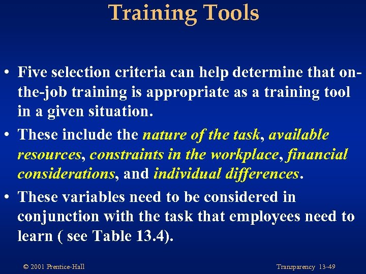 Training Tools • Five selection criteria can help determine that onthe-job training is appropriate