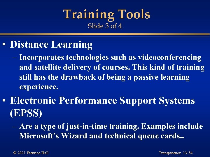 Training Tools Slide 3 of 4 • Distance Learning – Incorporates technologies such as