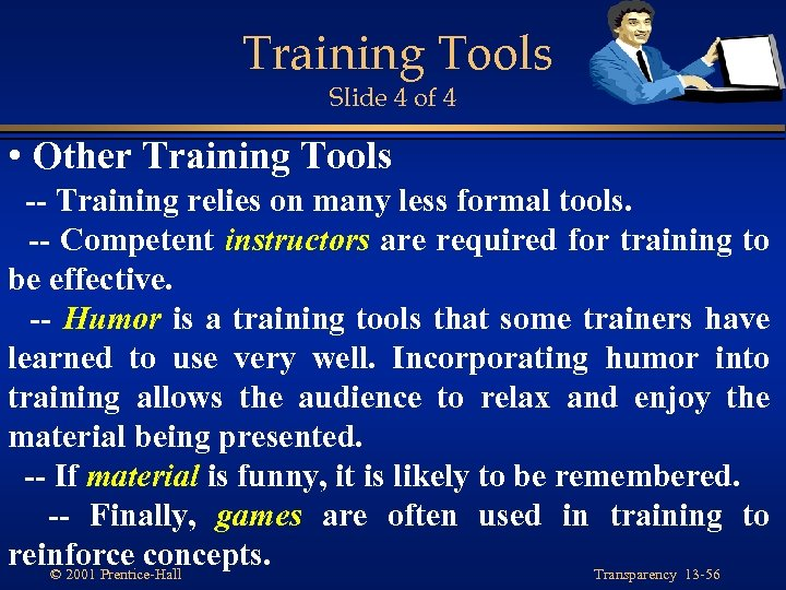 Training Tools Slide 4 of 4 • Other Training Tools -- Training relies on