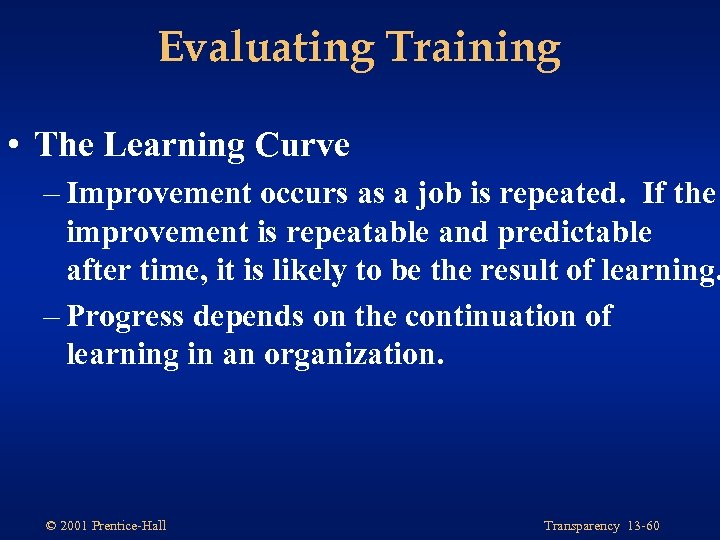 Evaluating Training • The Learning Curve – Improvement occurs as a job is repeated.