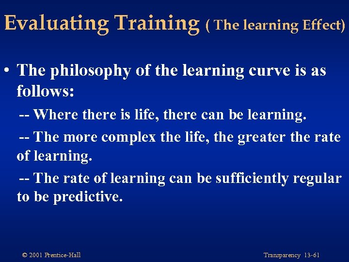 Evaluating Training ( The learning Effect) • The philosophy of the learning curve is