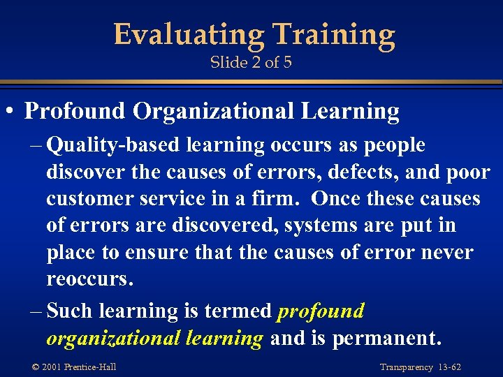 Evaluating Training Slide 2 of 5 • Profound Organizational Learning – Quality-based learning occurs