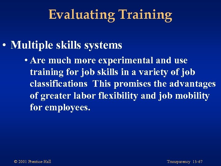 Evaluating Training • Multiple skills systems • Are much more experimental and use training