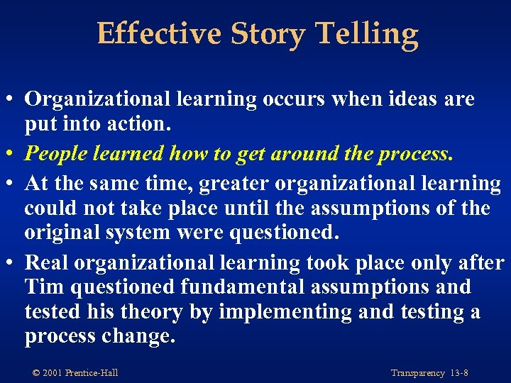 Effective Story Telling • Organizational learning occurs when ideas are put into action. •