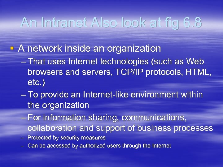 An Intranet Also look at fig 6. 8 § A network inside an organization