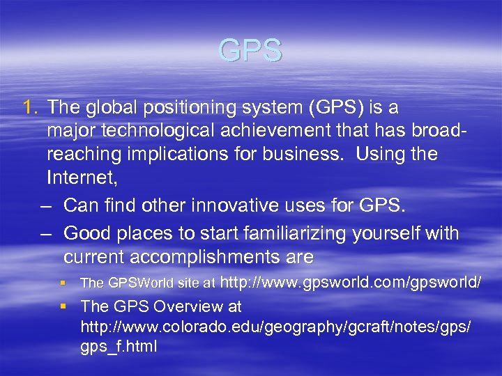 GPS 1. The global positioning system (GPS) is a major technological achievement that has