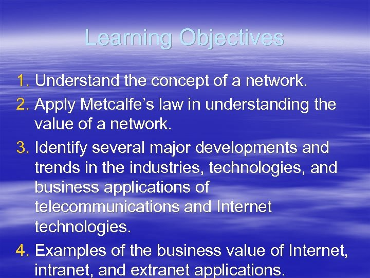 Learning Objectives 1. Understand the concept of a network. 2. Apply Metcalfe's law in
