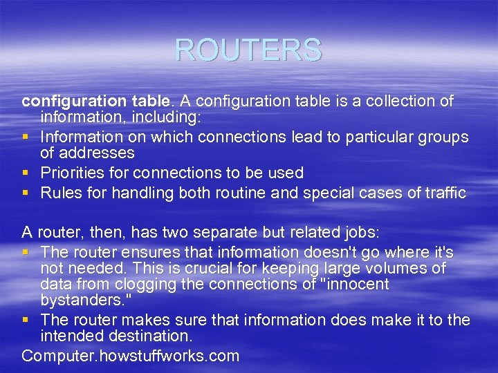 ROUTERS configuration table. A configuration table is a collection of information, including: § Information