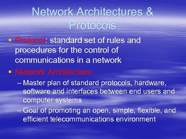 Network Architectures & Protocols § Protocol: standard set of rules and procedures for the