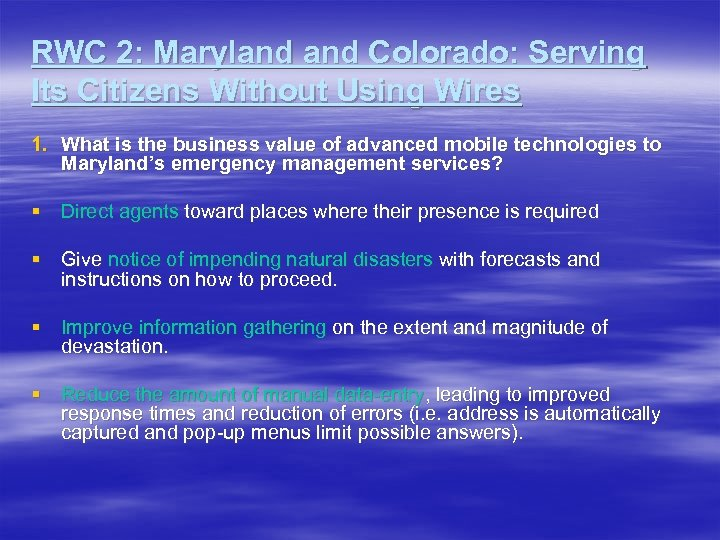 RWC 2: Maryland Colorado: Serving Its Citizens Without Using Wires 1. What is the