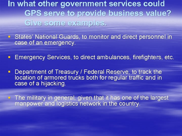 In what other government services could GPS serve to provide business value? Give some