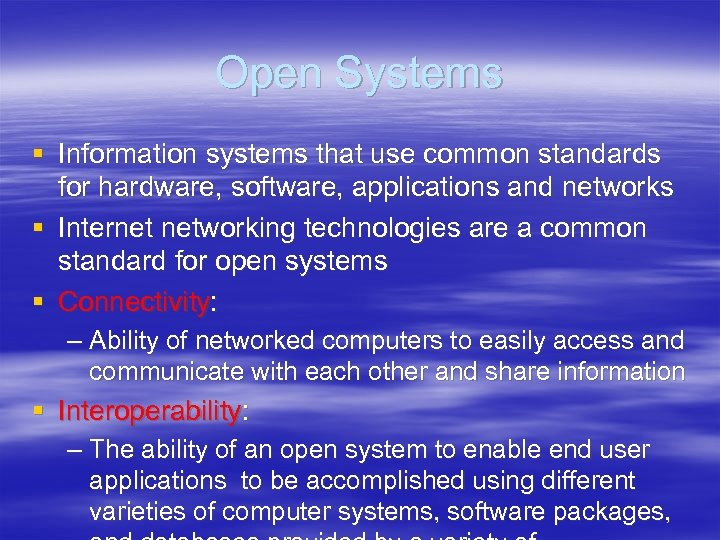 Open Systems § Information systems that use common standards for hardware, software, applications and