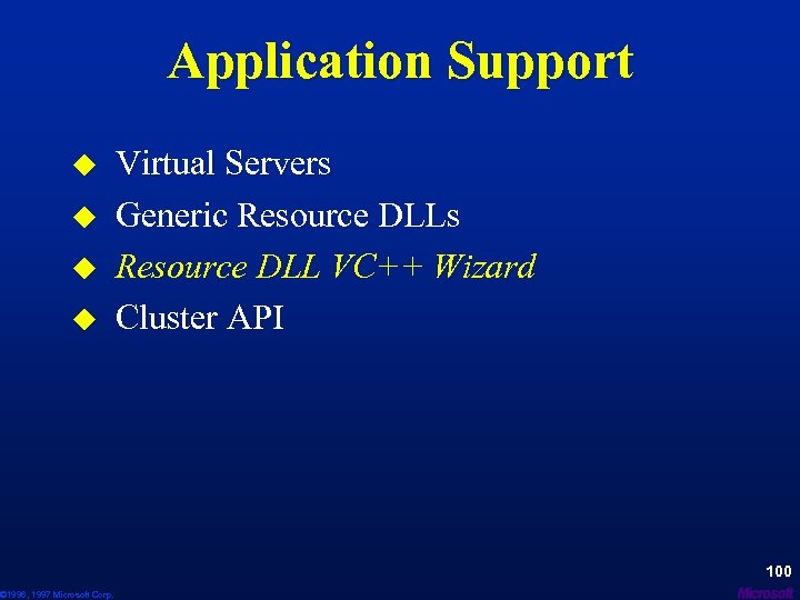 Application Support u u © 1996, 1997 Microsoft Corp. Virtual Servers Generic Resource DLLs