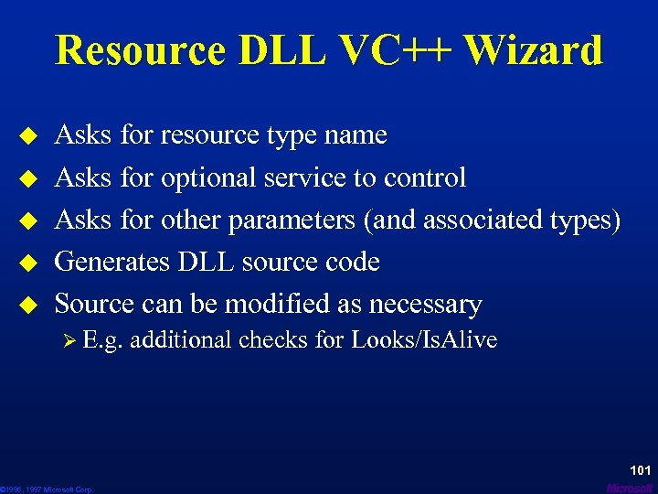 Resource DLL VC++ Wizard u u u Asks for resource type name Asks for