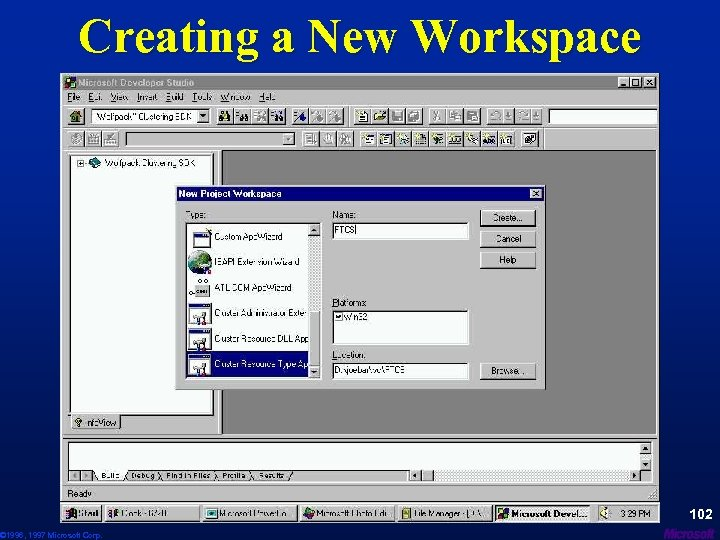 Creating a New Workspace © 1996, 1997 Microsoft Corp. 102