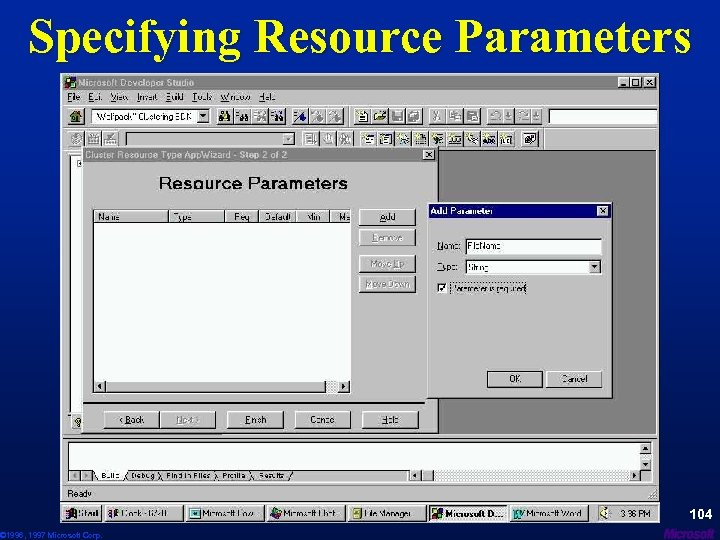 Specifying Resource Parameters © 1996, 1997 Microsoft Corp. 104