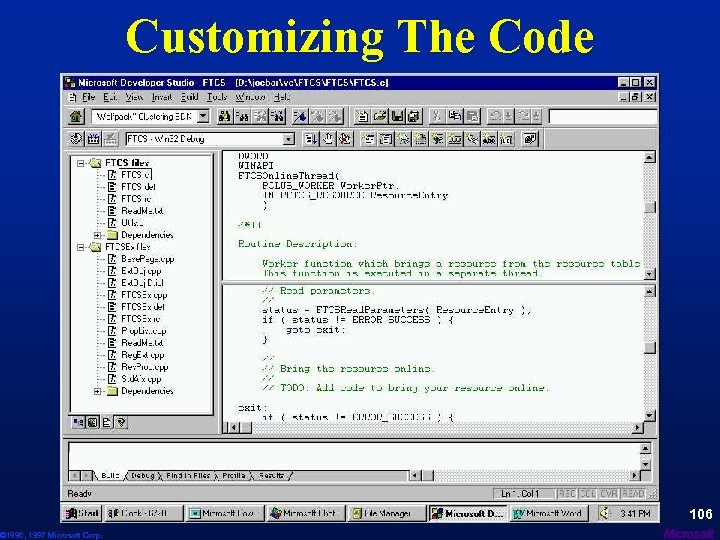 © 1996, 1997 Microsoft Corp. Customizing The Code 106