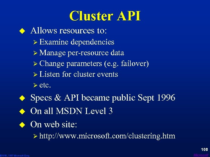 Cluster API u Allows resources to: Ø Examine dependencies Ø Manage per-resource data Ø