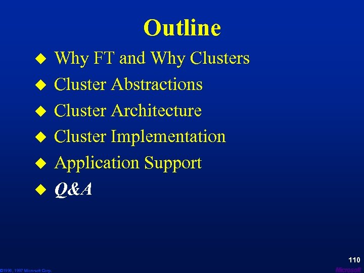 Outline u u u © 1996, 1997 Microsoft Corp. Why FT and Why Clusters