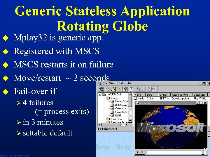 Generic Stateless Application Rotating Globe u u u Mplay 32 is generic app. Registered