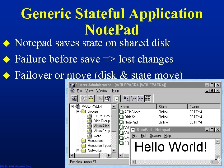 Generic Stateful Application Note. Pad u u u Notepad saves state on shared disk
