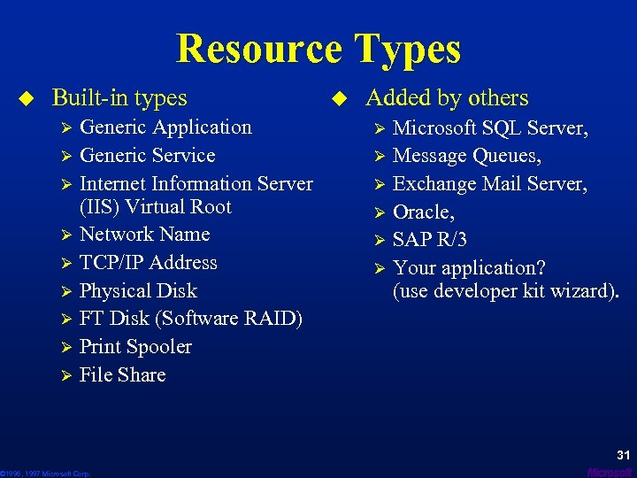 Resource Types u Built-in types Generic Application Ø Generic Service Ø Internet Information Server