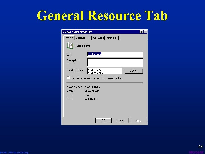© 1996, 1997 Microsoft Corp. General Resource Tab 44