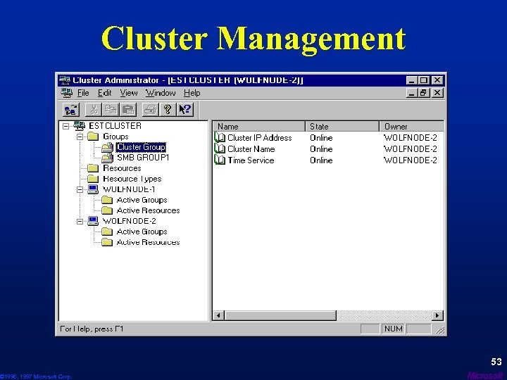 © 1996, 1997 Microsoft Corp. Cluster Management 53