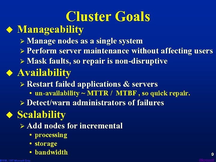 Cluster Goals u Manageability Ø Manage nodes as a single system Ø Perform server