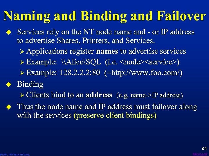 Naming and Binding and Failover u u u Services rely on the NT node