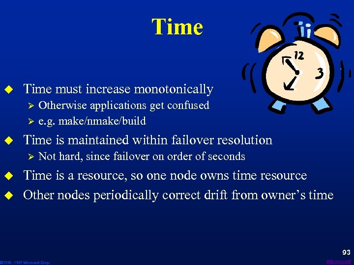 Time u Time must increase monotonically Otherwise applications get confused Ø e. g. make/nmake/build