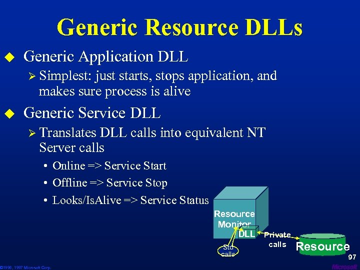 Generic Resource DLLs u Generic Application DLL Ø Simplest: just starts, stops application, and