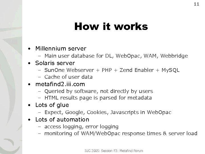11 How it works • Millennium server – Main user database for DL, Web.